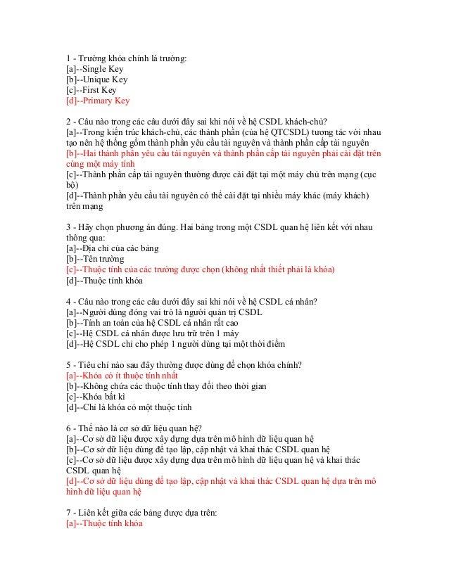 1 - Trường khóa chính là trường: [a]--Single Key [b]--Unique Key [c]--First Key [d]--Primary Key 2 - Câu nào trong các câu...