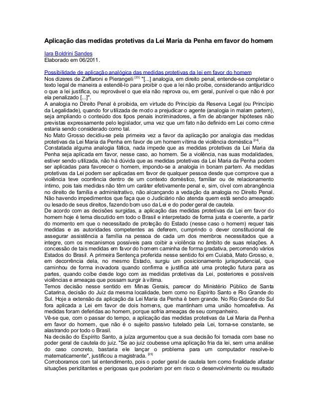 Aplicação das medidas protetivas da Lei Maria da Penha em favor do homem Iara Boldrini Sandes Elaborado em 06/2011. Possib...