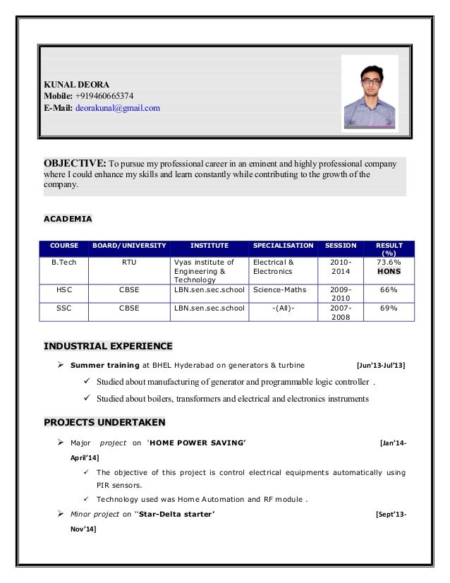 KUNAL DEORA Mobile: +919460665374 E-Mail: deorakunal@gmail.com OBJECTIVE: To pursue my professional career in an eminent a...