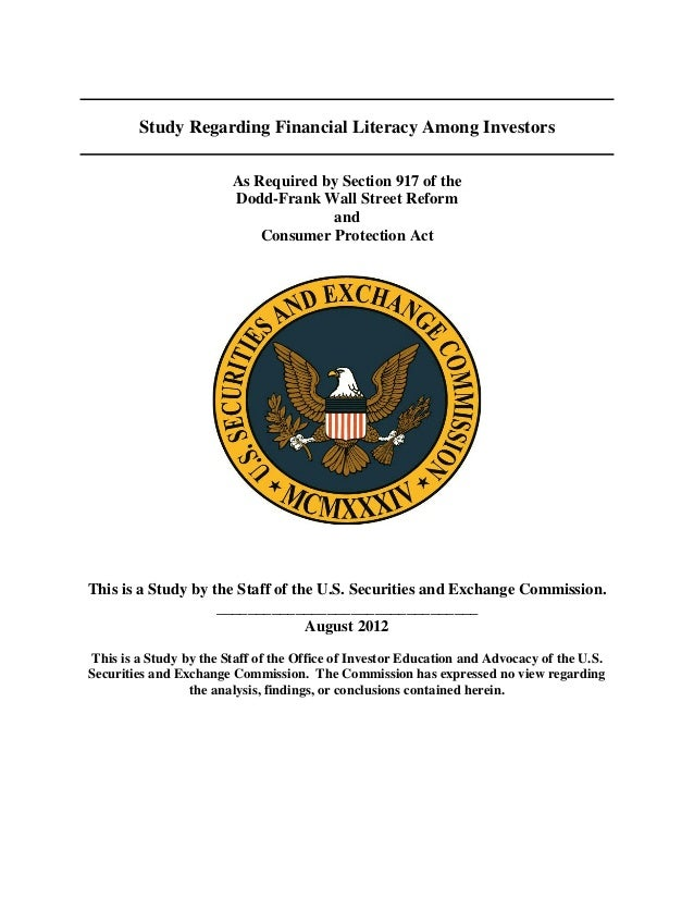 Study Regarding Financial Literacy Among Investors As Required by Section 917 of the Dodd-Frank Wall Street Reform and Con...