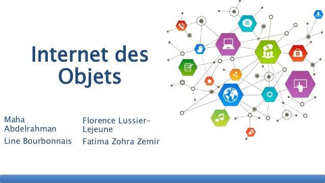 Maha Abdelrahman Line Bourbonnais Internet des Objets Florence Lussier- Lejeune Fatima Zohra Zemir