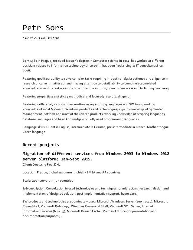 PetrSors CurriculumVitae  Born1980inPrague,receivedMaster'sdegreeinComputersciencein2012;hasworkedatdi...