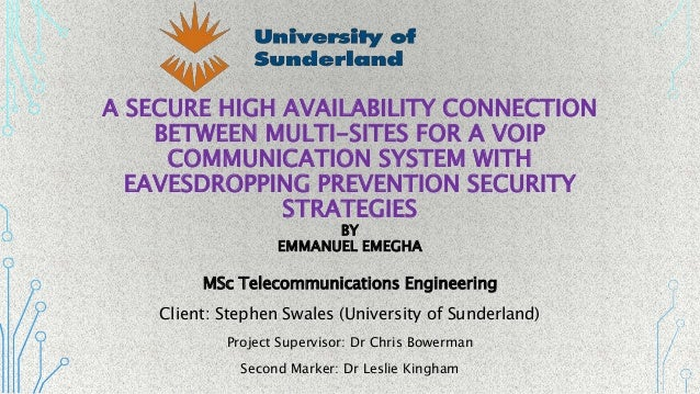 A SECURE HIGH AVAILABILITY CONNECTION BETWEEN MULTI-SITES FOR A VOIP COMMUNICATION SYSTEM WITH EAVESDROPPING PREVENTION SE...