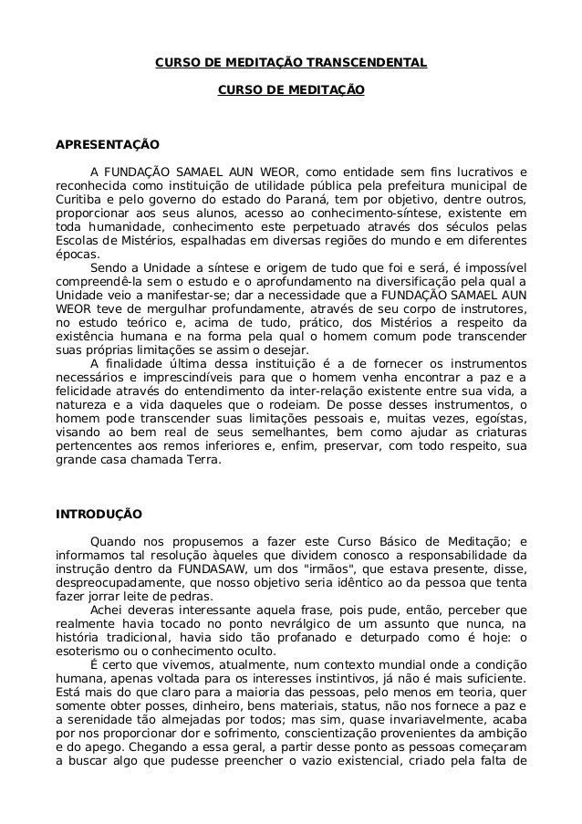 CURSO DE MEDITAÇÃO TRANSCENDENTAL CURSO DE MEDITAÇÃO APRESENTAÇÃO A FUNDAÇÃO SAMAEL AUN WEOR, como entidade sem fins lucra...