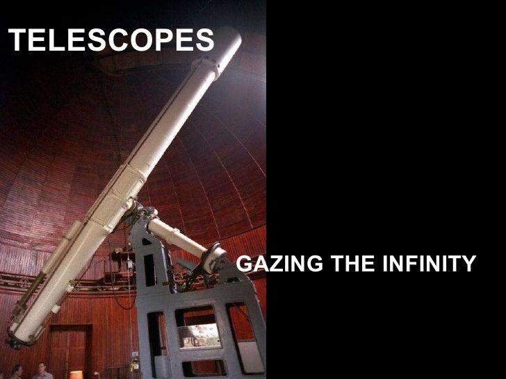 TELESCOPES GAZING THE INFINITY