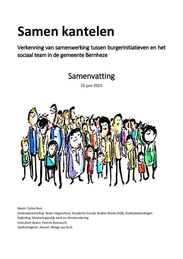 Samen kantelen Verkenning van samenwerking tussen burgerinitiatieven en het sociaal team in de gemeente Bernheze Samenvatt...