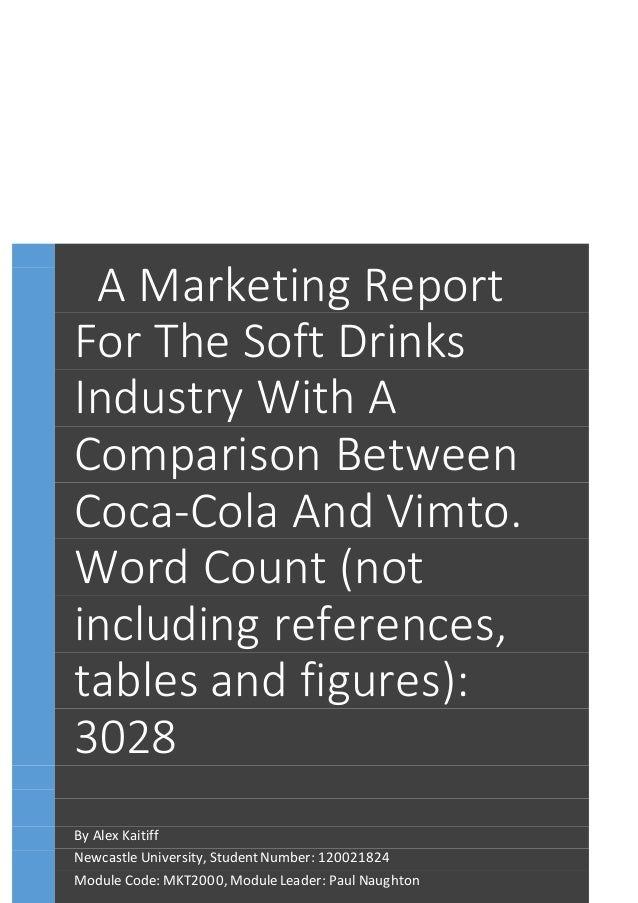 A Marketing Report For The Soft Drinks Industry With A Comparison Between Coca-Cola And Vimto. Word Count (not including r...