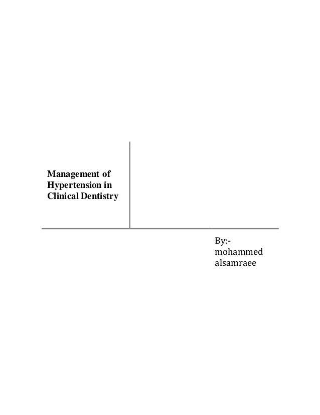 Management of Hypertension in Clinical Dentistry By:- mohammed alsamraee