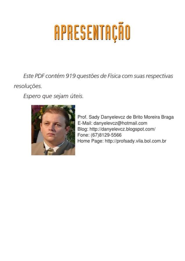 Este PDF contém 9 7 9 questões de Física com suas respectivas  resoluções.   Espero que sejam úteis.   .  __ñ 7  f   Prof....