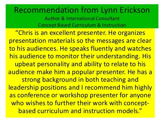 """Recommendation from Lynn Erickson Author & International Consultant Concept Based Curriculum & Instruction """"Chris is an ex..."""