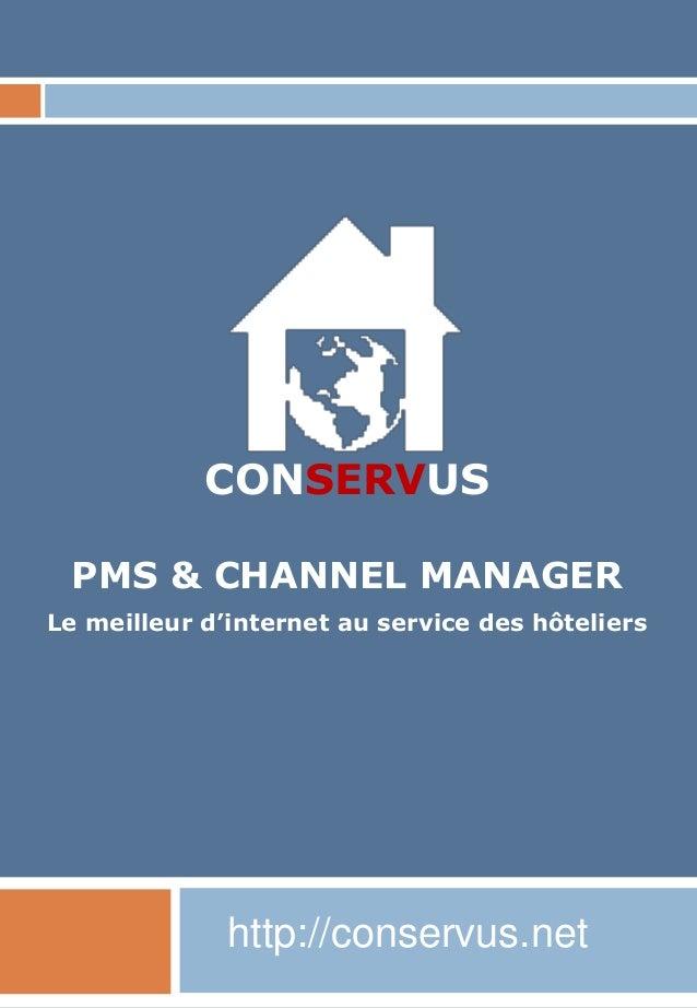 CONSERVUS PMS & CHANNEL MANAGER Le meilleur d'internet au service des hôteliers http://conservus.net