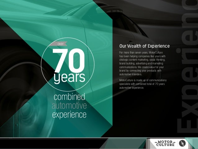 Our Wealth of Experience For more than seven years, MotorCulture has been helping companies like yours with strategic cont...