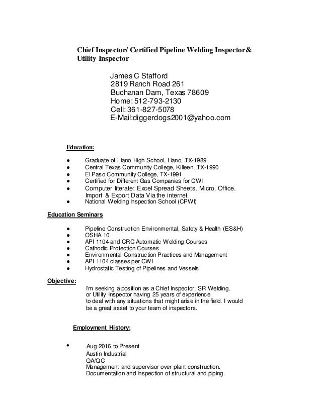 James Staffordu0027s Resume. Chief Inspector/ Certified Pipeline Welding  Inspectoru0026 Utility Inspector James C Stafford 2819 Ranch Road 261 ...