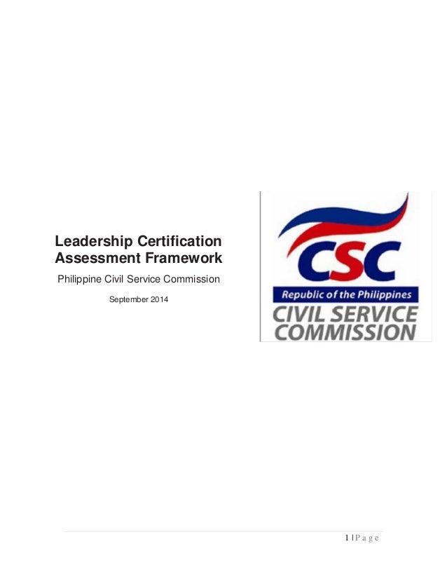 1 | P a g e Leadership Certification Assessment Framework Philippine Civil Service Commission September 2014 PLACE PHOTO H...