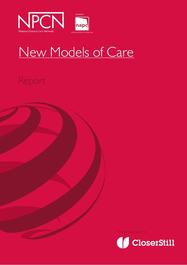 1 Report Brochure sponsored by: New Models of Care Hosted By: