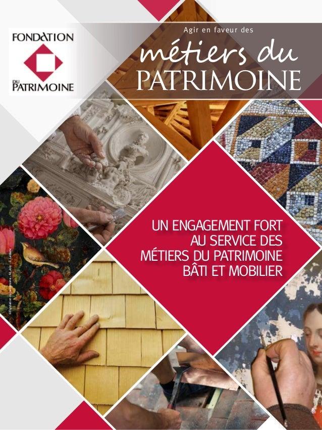 un engagement fort au service des métiers du patrimoine bâti et mobilier métiers du patrimoine Agir en faveur des ©Fondati...