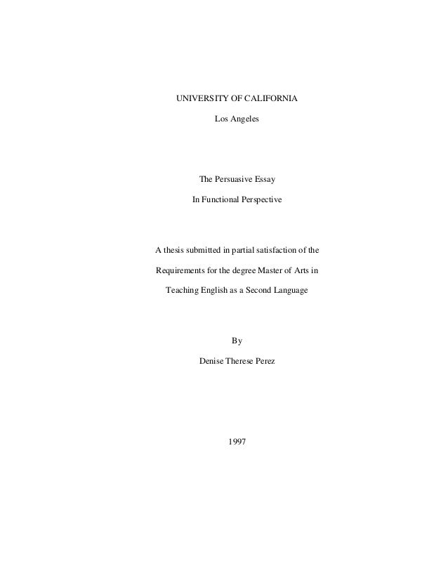 the persuasive essay in functional perspective university of california los angeles the persuasive essay in functional perspective a thesis submitted in partial