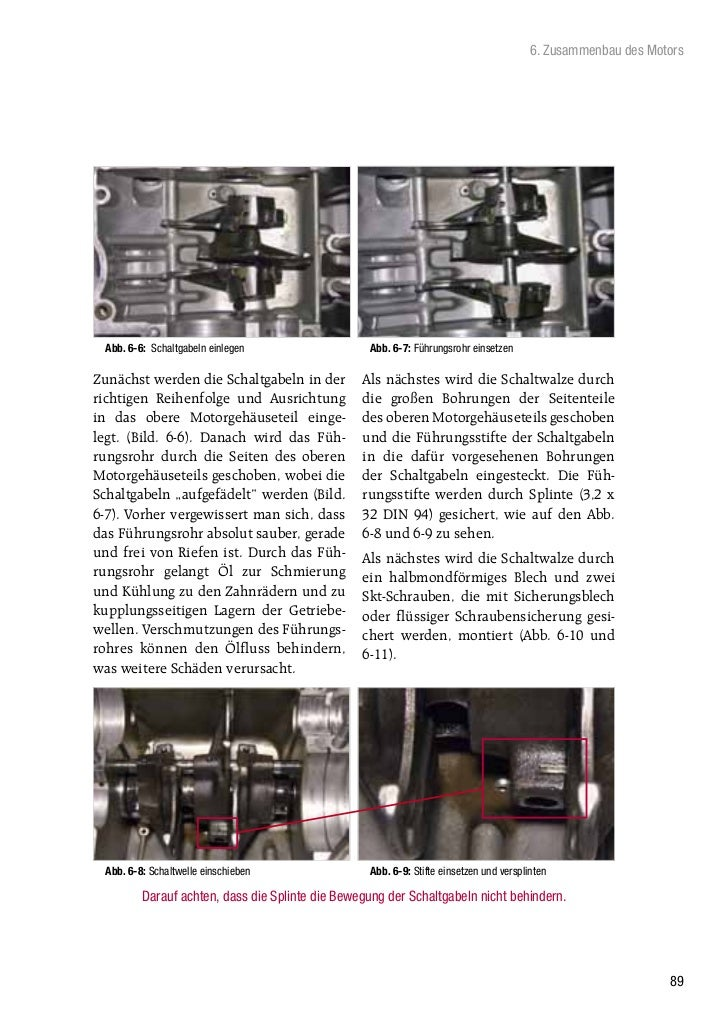6. Zusammenbau des Motors Abb. 6-6: Schaltgabeln einlegen                  Abb. 6-7: Führungsrohr einsetzenZunächst werden...
