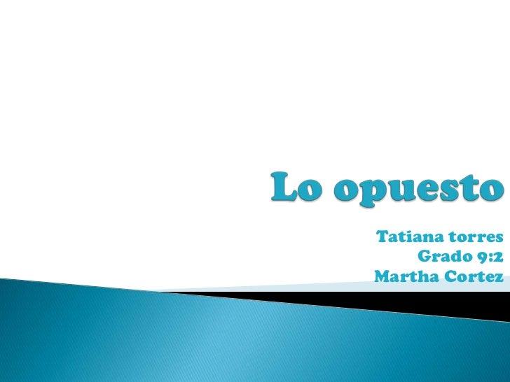 Tatiana torres     Grado 9:2Martha Cortez