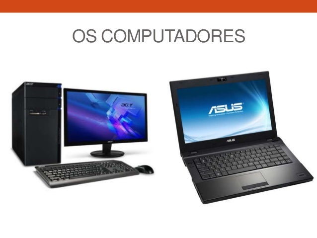 OS COMPUTADORES