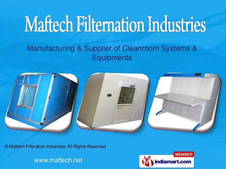 Manufacturing & Supplier of Cleanroom Systems &                             Equipments© Maftech Filteration Industries, Al...