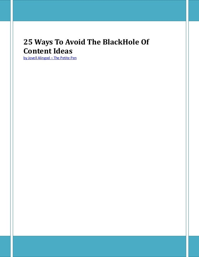 25 Ways To Avoid The BlackHole Of Content Ideas by Jovell Alingod – The Petite Pen