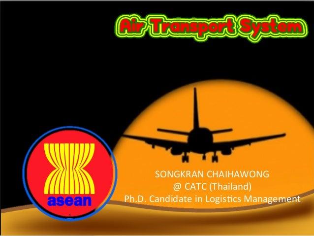 SONGKRAN  CHAIHAWONG     @  CATC  (Thailand)   Ph.D.  Candidate in  Logis@cs  Management