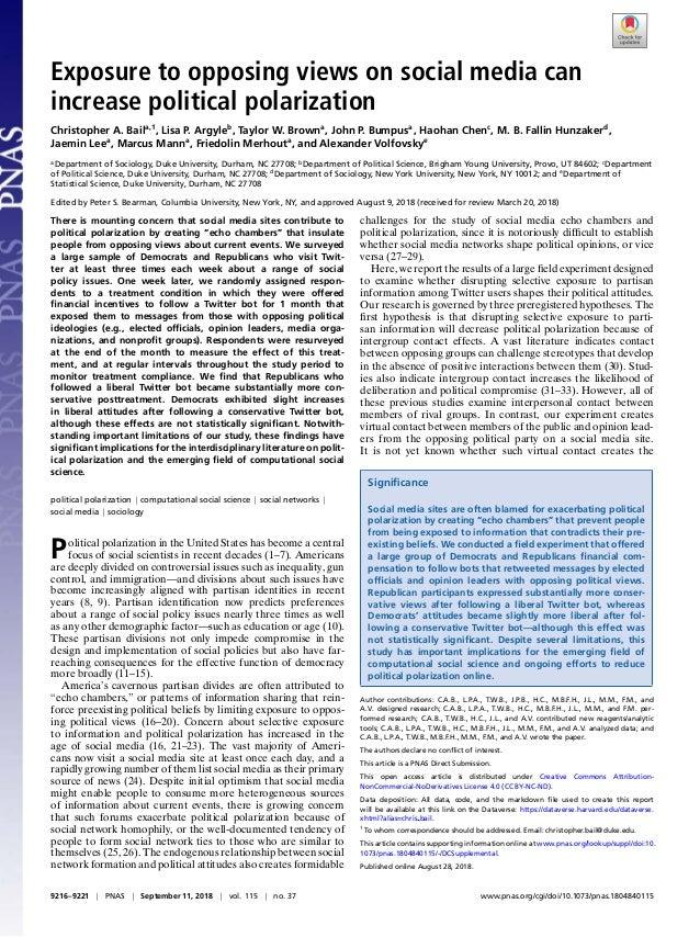 Exposure to opposing views on social media can increase political polarization Christopher A. Baila,1 , Lisa P. Argyleb , ...