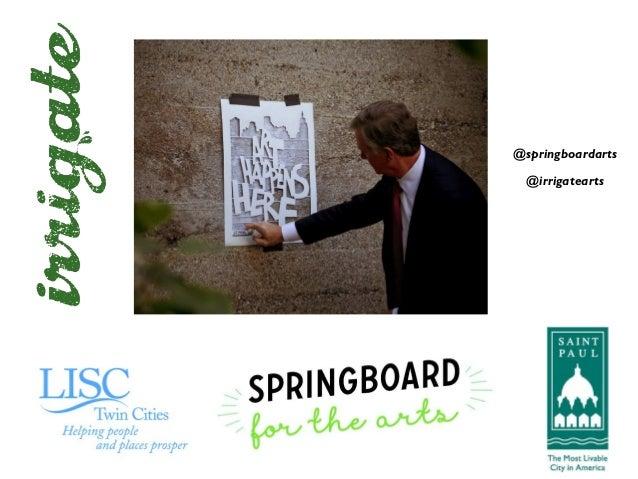 @springboardarts @irrigatearts