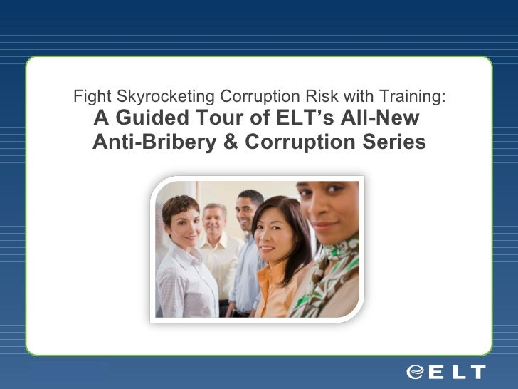 Fight Skyrocketing Corruption Risk with Training: A Guided Tour of ELT's All-New  Anti-Bribery & Corruption Series
