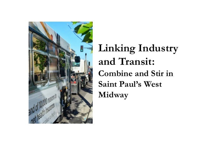 Linking Industry and Transit: Combine and Stir in Saint Paul's West Midway