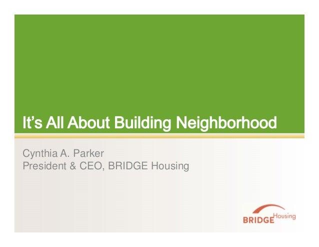 Cynthia A. Parker  President & CEO, BRIDGE Housing