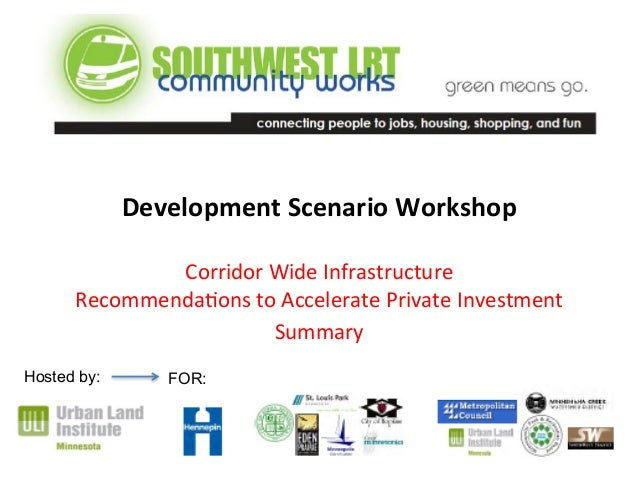 Development  Scenario  Workshop  Corridor  Wide  Infrastructure  Recommenda3ons  to  Accelerate  Private  Investment  Summ...