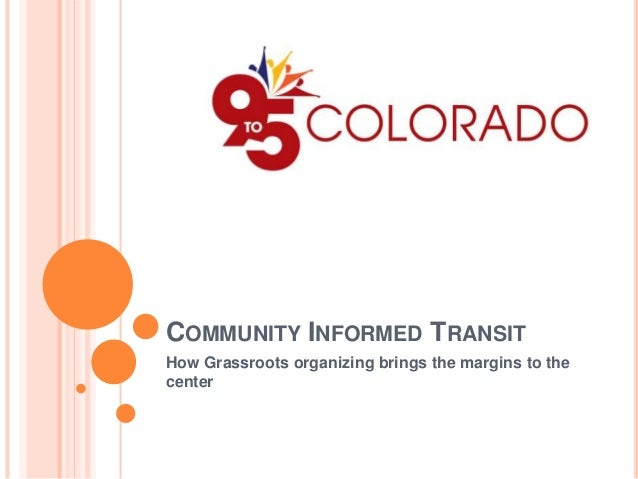 COMMUNITY INFORMED TRANSIT How Grassroots organizing brings the margins to the center