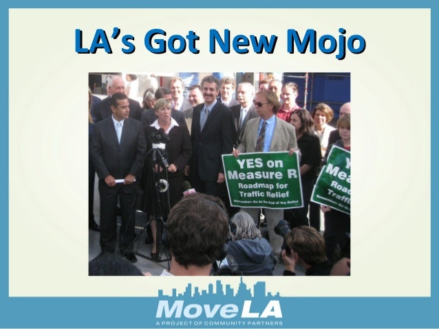 LLAA''ss GGoott NNeeww MMoojjoo  Measure R Press Conference, November 5, 2008  (Left to Right: LA Mayor Antonio Villaraigo...