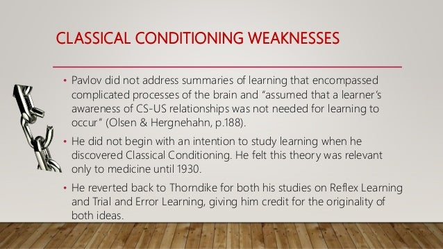 strengths and weaknesses of classical conditioning