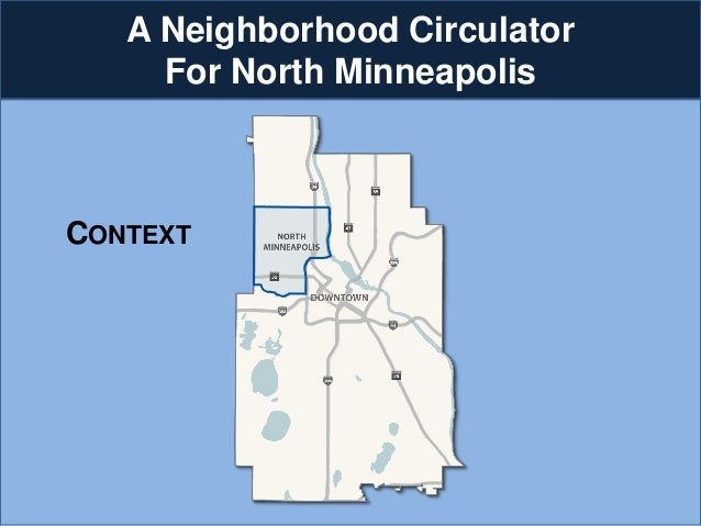 A Neighborhood Circulator  For North Minneapolis  CONTEXT