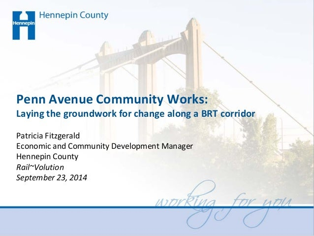 Penn Avenue Community Works: Laying the groundwork for change along a BRT corridor Patricia Fitzgerald Economic and Commun...