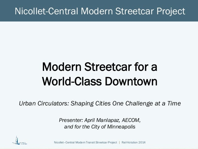 Nicollet–Central Modern Transit Streetcar Project | Rail-Volution 2014  Nicollet-Central Modern Streetcar Project  Modern ...