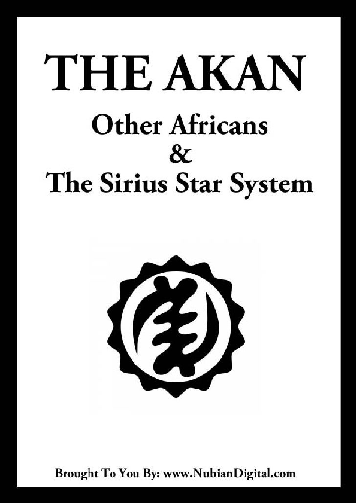 The Akan Other Africans And The Sirius Star System