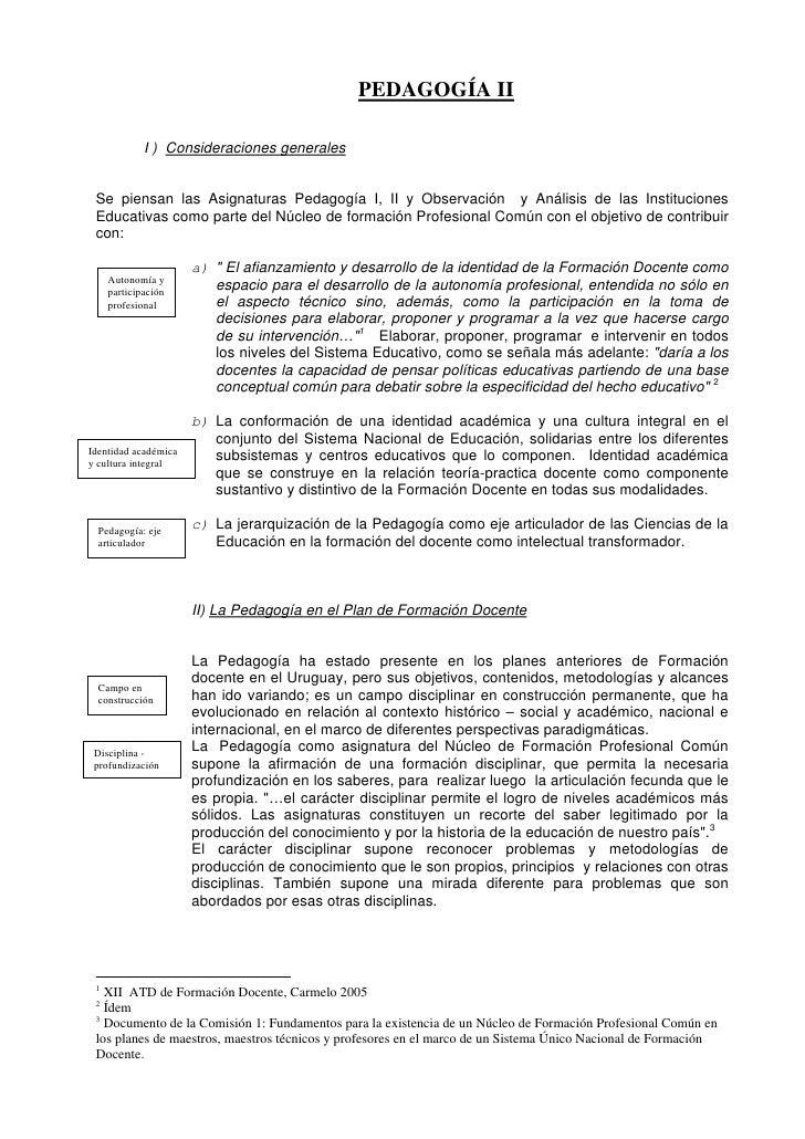 PEDAGOGÍA II             I ) Consideraciones generales Se piensan las Asignaturas Pedagogía I, II y Observación y Análisis...