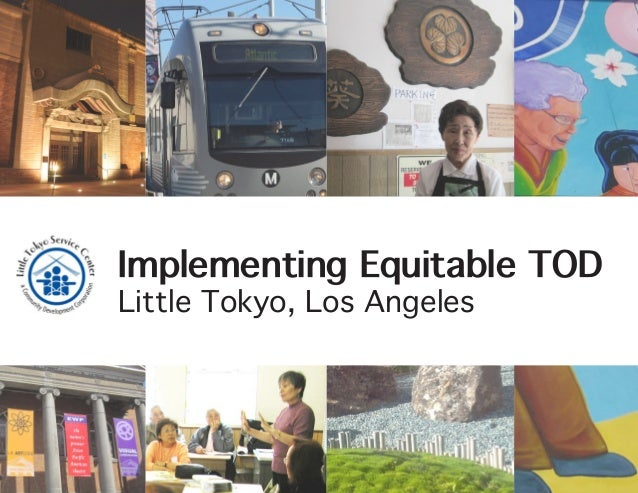 Implementing Equitable TOD  Little Tokyo, Los Angeles