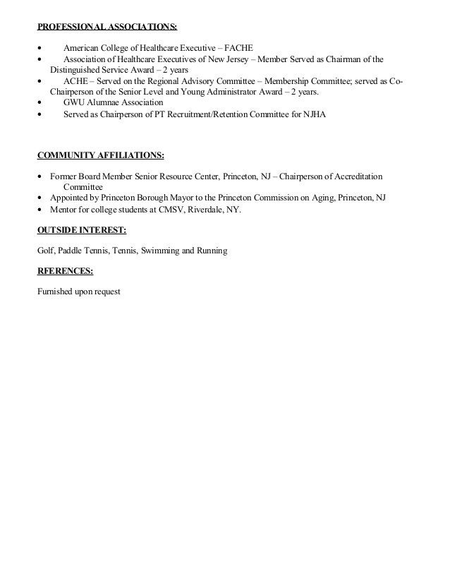 PROFESSIONAL ASSOCIATIONS: • American College of Healthcare Executive – FACHE • Association of Healthcare Executives of Ne...