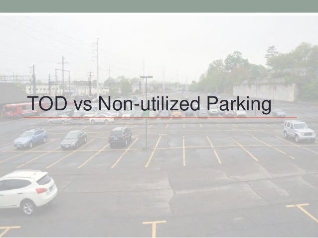 TOD vs Non-utilized Parking