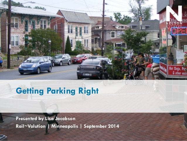 Getting Parking Right  Presented by Lisa Jacobson  Rail~Volution   Minneapolis   September 2014