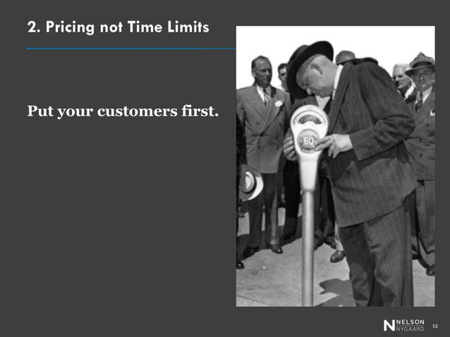 3. Set the Right Price  On-Street:  $0.50/hr.  Harbor Garage:  $1.50/hr.