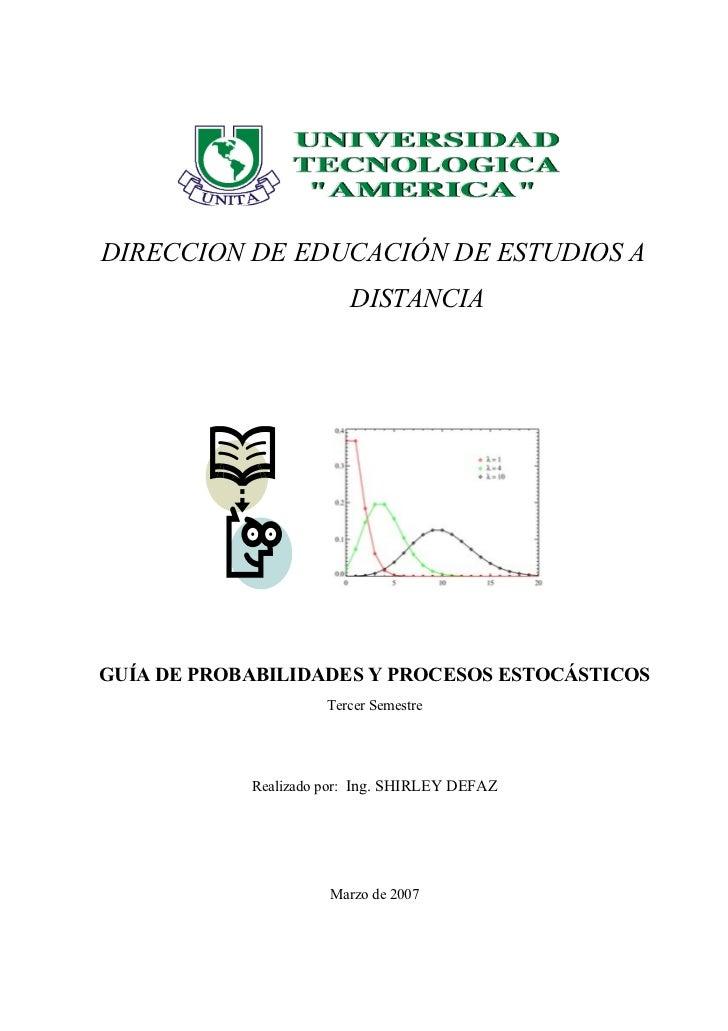 DIRECCION DE EDUCACIÓN DE ESTUDIOS A                         DISTANCIAGUÍA DE PROBABILIDADES Y PROCESOS ESTOCÁSTICOS      ...