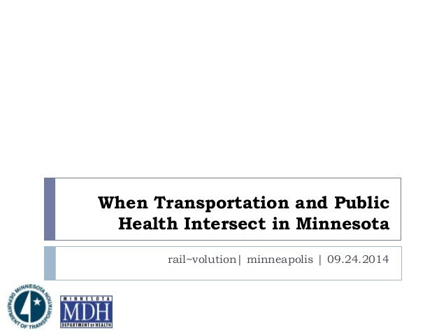When Transportation and Public  Health Intersect in Minnesota  rail~volution| minneapolis | 09.24.2014