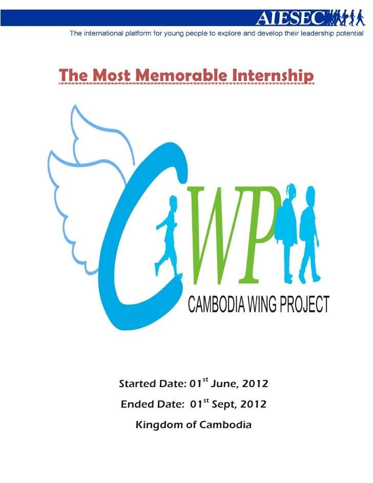 The Most Memorable Internship          ambodia      Started Date: 01st June, 2012       Ended Date: 01st Sept, 2012       ...