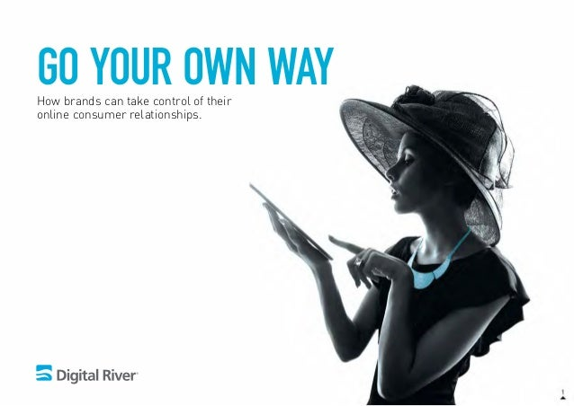 Go your own wayHow brands can take control of their online consumer relationships.